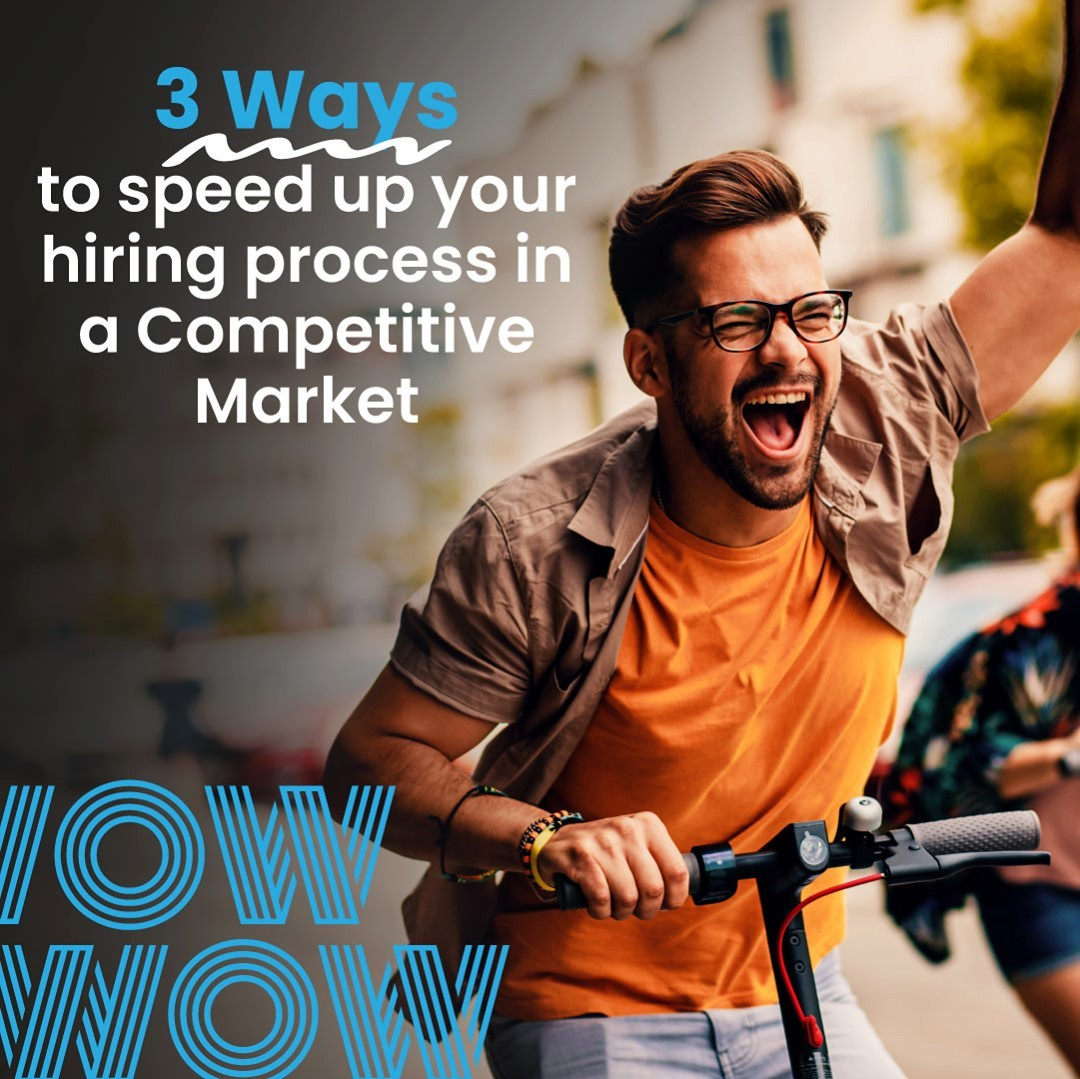 In today's market, top-performers come and go in the blink of an eye, and the efficiency of your hiring process may determine whether you get your pick of the best people or lose those coveted applicants to a competitor. Here are three effective strategies for speeding up your recruitment process to ensure you can secure the people you need, when you need them. https://wowrecruitment.com.au//3-ways-to-speed-up-your-hiring-process-in-a-competitive-market/#RecruitmentHappy #HireGreat