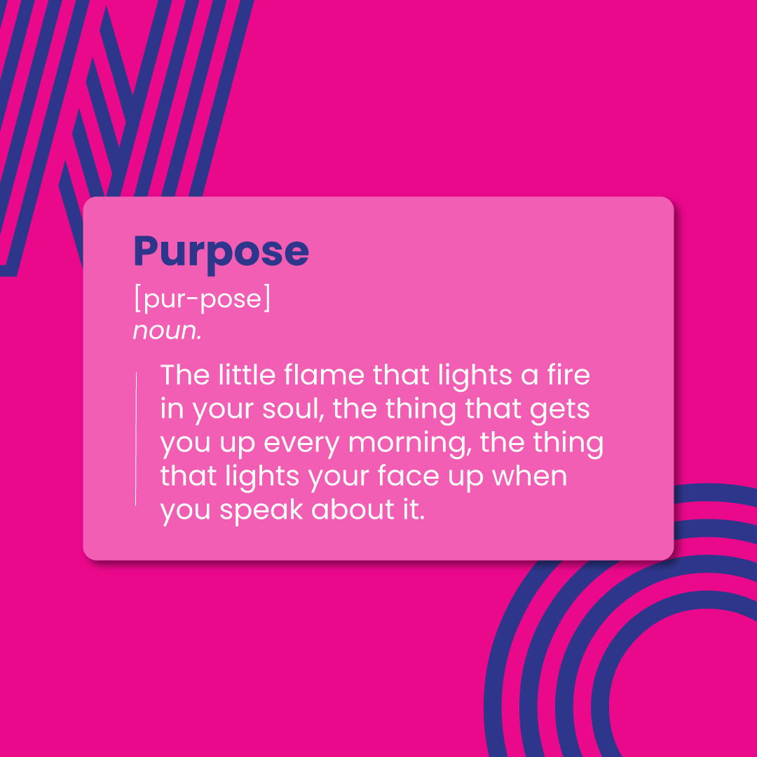 Find your purpose that ignites your passion to do what you love!  #WorkHappy #DoWhatYouLove
