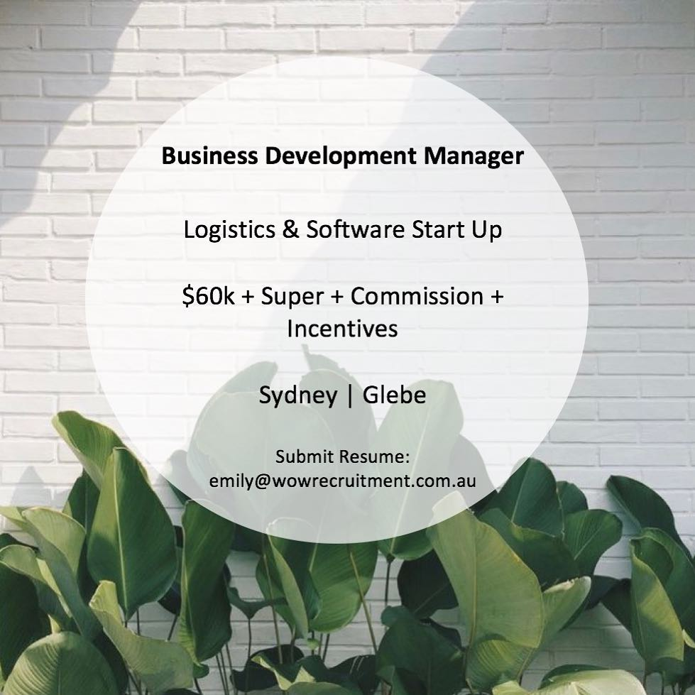 We are currently looking for a switched on and positive Business Development Manager with a proven track record of excellence to join our clients growing sales team in Glebe Our client is a disruptive software and logistics company  Please contact Emily for more info at emily@wowrecruitment.com.au