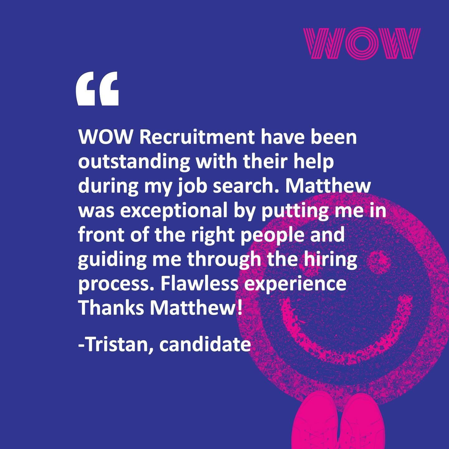We love receiving this kind of candidate feedback! Thank you for the testimonial Tristan, we're so happy that Matt was able to successfully help you with your job search