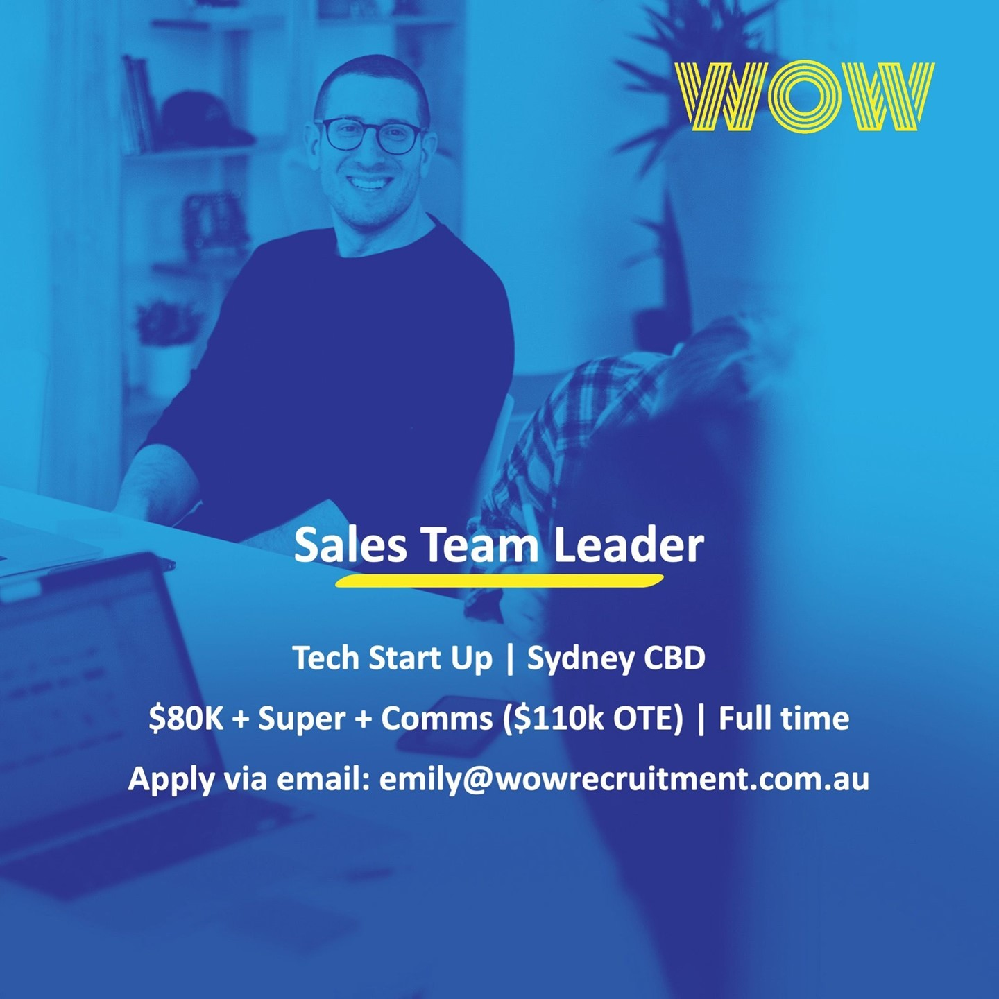 WOW are recruiting an ambitious Sales Team Leader for one of our SaaS clients in Sydney CBD! Reach out to Emily McLeod via email for more info!  ️